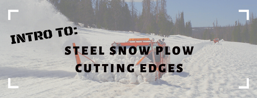 intro to: steel snow plow cutting edges